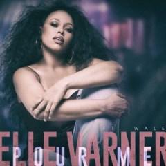 Elle Varner - Pour Me (feat. Wale)
